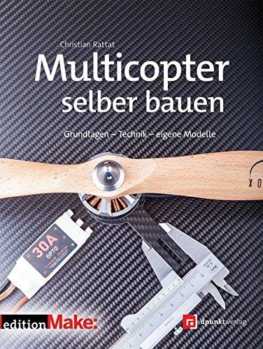 multicopter-selber-bauen-edition-make-grundlagen-technik-eigene-modelle