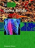 Spina Bifida, Stephanie Watson, 140421853X