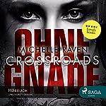 Crossroads - Ohne Gnade | Michelle Raven