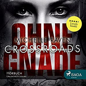 Crossroads - Ohne Gnade Hörbuch