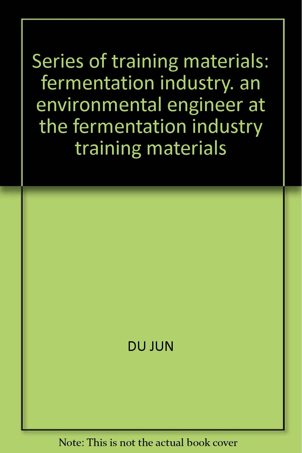 Series of training materials: fermentation industry. an environmental engineer at the fermentation industry training materials pdf
