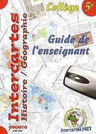 Intercartes Histoire Géographie 5e : Guide de l'enseignant par Marie-Hélène Calmes