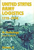 img - for United States Army Logistics 1775-1992 : An Anthology Vol. 2 book / textbook / text book