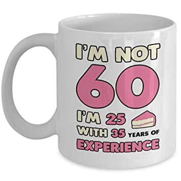 My Cuppa Joy Im Not 60 25 With 35 Years Of Experience Mug