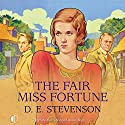 The Fair Miss Fortune Audiobook by D. E. Stevenson Narrated by Patience Tomlinson