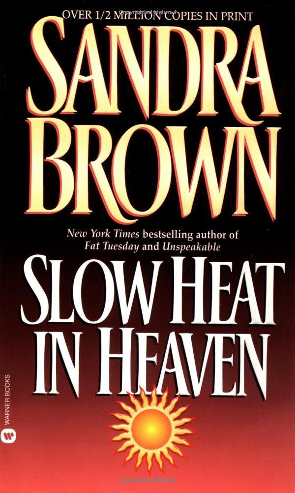 Slow heat in heaven sandra brown 9780446361736 amazon books fandeluxe Images