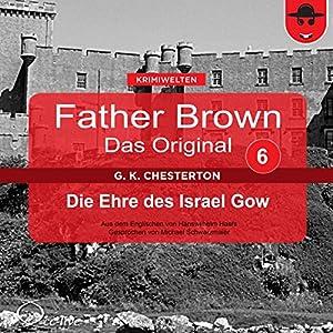 Die Ehre des Israel Gow (Father Brown - Das Original 6) Hörbuch