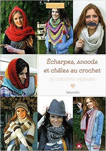 c3637c4796bc Amazon.fr - Echarpes, snoods et châles au crochet   25 créations originales  - Petit Nathalie - Livres