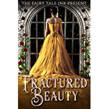 Fractured Beauty (Fairy Tale Ink Book 1)