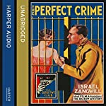 The Perfect Crime: The Big Bow Mystery | Israel Zangwill