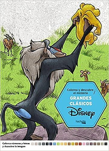 Colorea y descubre el misterio. Grandes Clasicos Disney Hachette