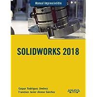 SOLIDWORKS 2018 (Manuales Imprescindibles)
