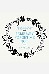 February Forget Me Not: A 'Twelve Months of Discovery' Novella Kindle Edition