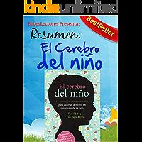 Resumen: El cerebro del niño de Daniel J. Siegel: Estrategias revolucionarias para cultivar la mente en desarrollo de tu hijo (Spanish Edition)