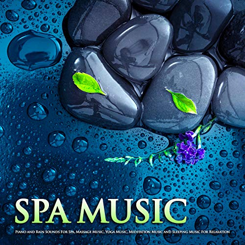 (Spa Music: Piano and Rain Sounds For Spa, Massage Music, Yoga Music, Meditation Music and Sleeping Music For Relaxation)