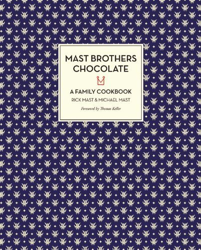mast-brothers-chocolate-a-family-cookbook-by-mast-rick-published-by-little-brown-and-company-2013-ha