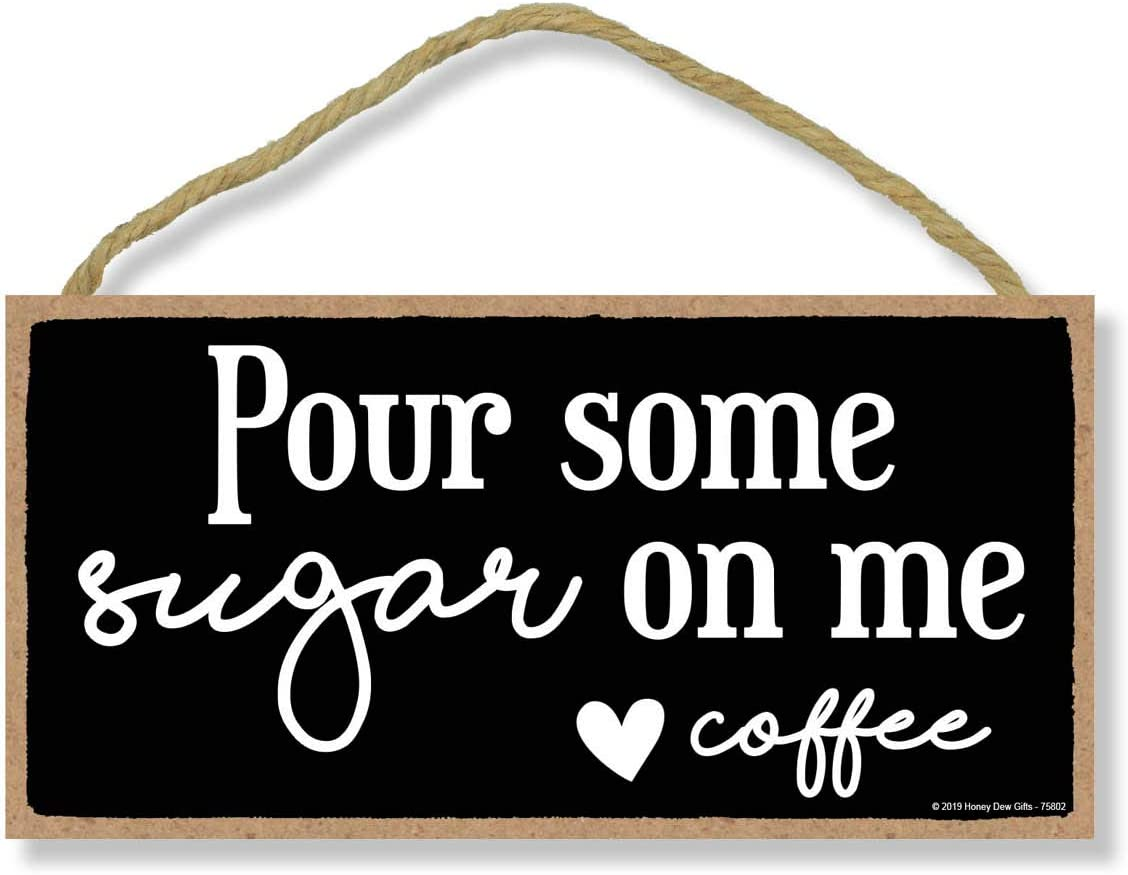 Honey Dew Gifts Coffee Decor, Pour Some Sugar 5 inch by 10 inch Hanging Sign, Coffee Bar Accessories, Kitchen Decor