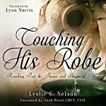 Touching His Robe: Reaching Past the Shame and Anger of Abuse | Leslie G Nelson