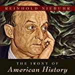 The Irony of American History | Reinhold Niebuhr