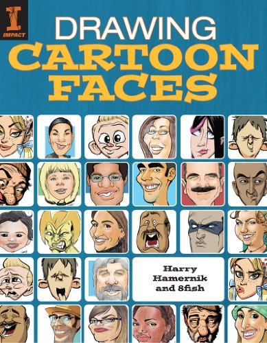 Drawing Cartoon Faces: 55+ Projects for Cartoons, Caricatures & Comic Portraits -