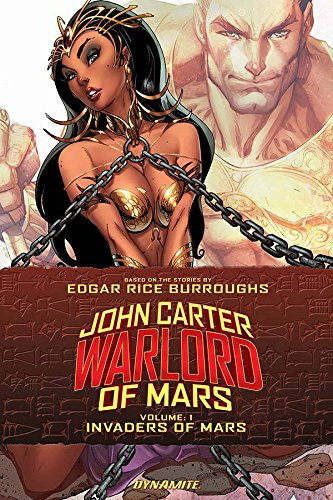 John Carter: Warlord of Mars Volume 1 – Invaders of Mars (John Carter Warlord Tp)