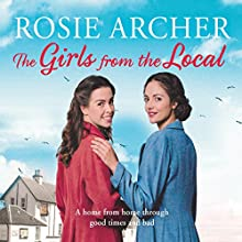 The Girls from the Local Audiobook by Rosie Archer Narrated by Helen Lloyd