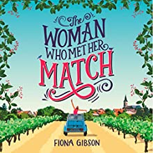 The Woman Who Met Her Match: A funny romantic comedy that will make you laugh out loud! Audiobook by Fiona Gibson Narrated by Emma Gregory