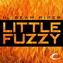 Little Fuzzy [Audible] Audiobook by H. Beam Piper Narrated by Peter Ganim