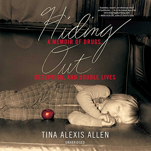 Hiding Out: A Memoir of Drugs, Deception, and Double Lives; Library Edition by Blackstone Pub