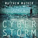 CyberStorm | Matthew Mather