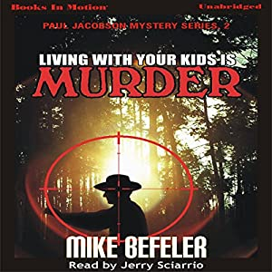Living with Your Kids is Murder Hörbuch