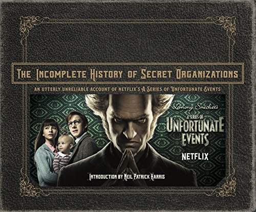 Pdf Humor The Incomplete History of Secret Organizations: An Utterly Unreliable Account of Netflix's A Series of Unfortunate Events