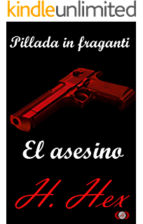 Pillada in fraganti: el asesino (Spanish Edition)