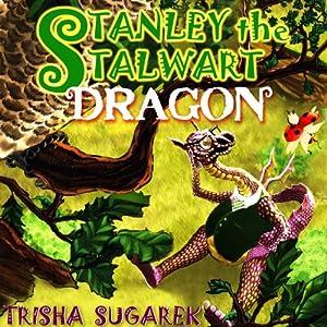 Stanley the Stalwart Dragon Audiobook
