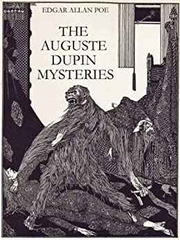 auguste dupin is a fictional detective In five stories between 1840 and 1845, poe laid out the basics of the detective story, which underlie much hard-boiled fiction in murders in the rue morgue, poe introduced his brilliant, eccentric detective, c auguste dupin, whose solutions were chronicled by an admiring, amiable narrator later detectives, notably arthur.