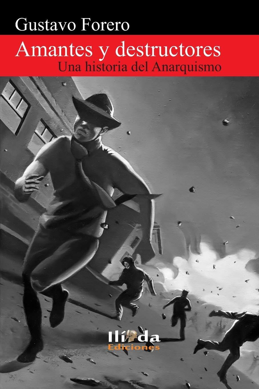 Amantes y destructores: Una historia del Anarquismo: Amazon.es ...