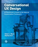 Conversational UX Design: A Practitioner's Guide to the Natural Conversation Framework (ACM Books)