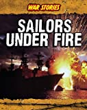 Sailors under Fire, Brian Williams, 1432948407