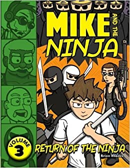 Mike and the Ninja: Return of the Ninja by Brian Rhodes ...
