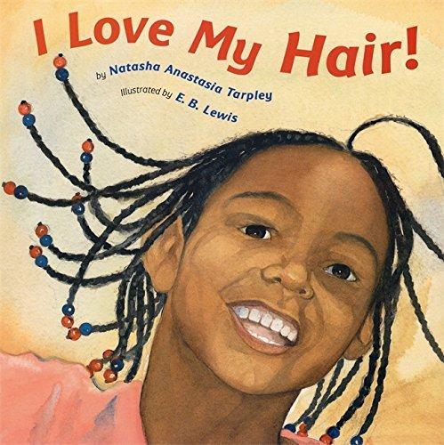 I Love My Hair! by Anastasia Tarpley, Natasha [01 February 2004]