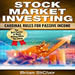 Stock Marketing Investing: Cardinal Rules for Passive Income | Brian StClair