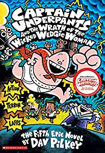 Captain Underpants and the Wrath of the Wicked Wedgie Women (Captain Underpants #5)