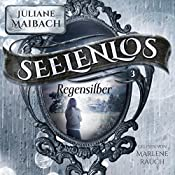 Regensilber (Seelenlos 3) | Juliane Maibach