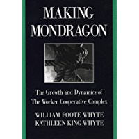 Making Mondragón: The Growth and Dynamics of the Worker Cooperative Complex (Cornell International Industrial and Labor Relations Reports Book 14)