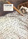 Voyageur du livre, tome 2 : 1981-1998 par Topor