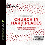 Church in Hard Places: How the Local Church Brings Life to the Poor and Needy | Mez McConnell,Mike McKinley