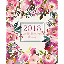 2018 Weekly Devotional Planner: Adorned With Glorifying Uplifting And Inspirational Christian Bible Verses With A Watercolor Peony And Rose Floral Cover And Lettered Title In Magenta And Blush Colors