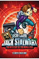 Secret Agent Jack Stalwart: Book 3: The Mystery of the Mona Lisa: France (The Secret Agent Jack Stalwart Series) Paperback