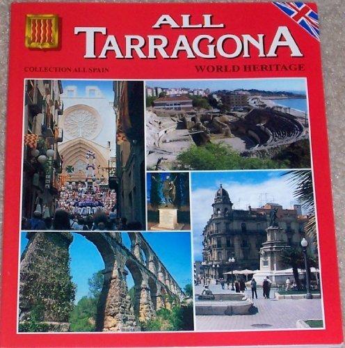 All Tarragona and Province tarragona, world Heritage (World Heritage Collection all Spain, 32) (Collection Tarragona)