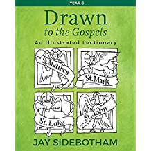Drawn to the Gospels: An Illustrated Lectionary (Year C)